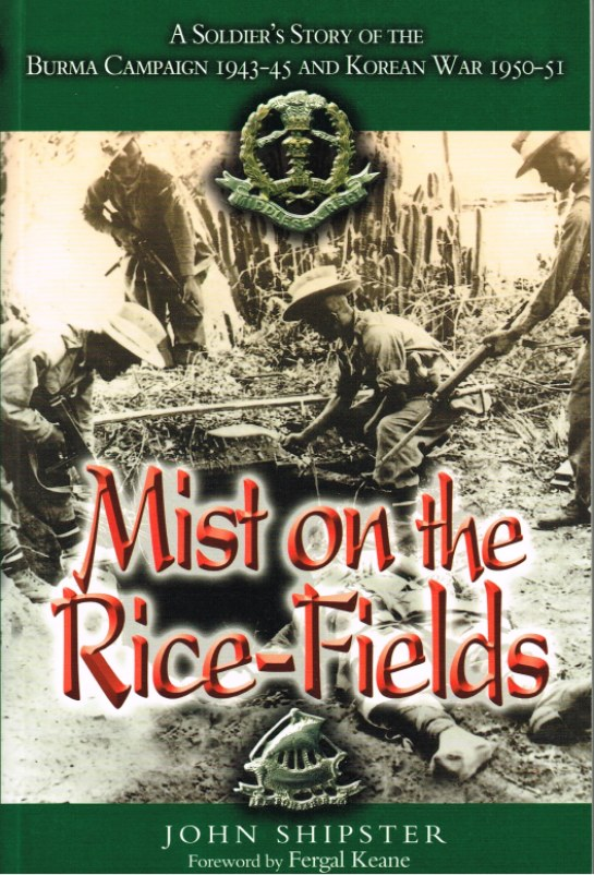 Image for MIST ON THE RICE-FIELDS: A SOLDIER'S STORY OF THE BURMA CAMPAIGN 1943-45 AND KOREAN WAR 1950-51