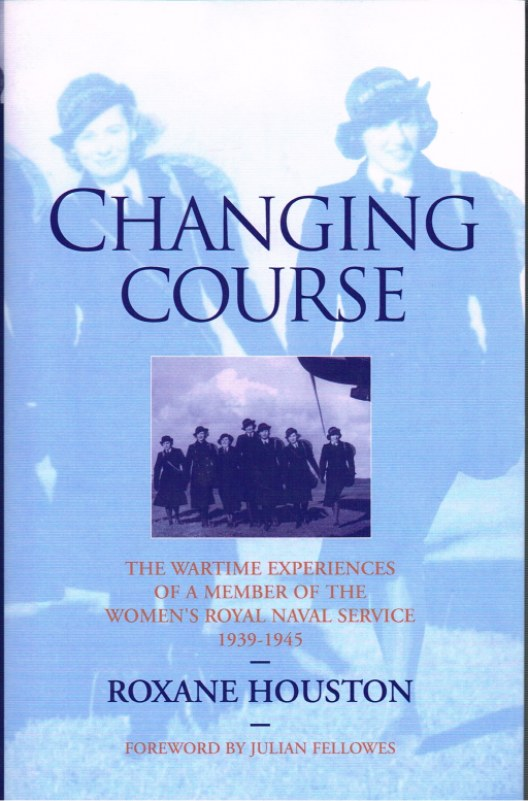 Image for CHANGING COURSE : THE WARTIME EXPERIENCES OF A MEMBER OF THE WOMEN'S ROYAL NAVAL SERVICE 1939-1945