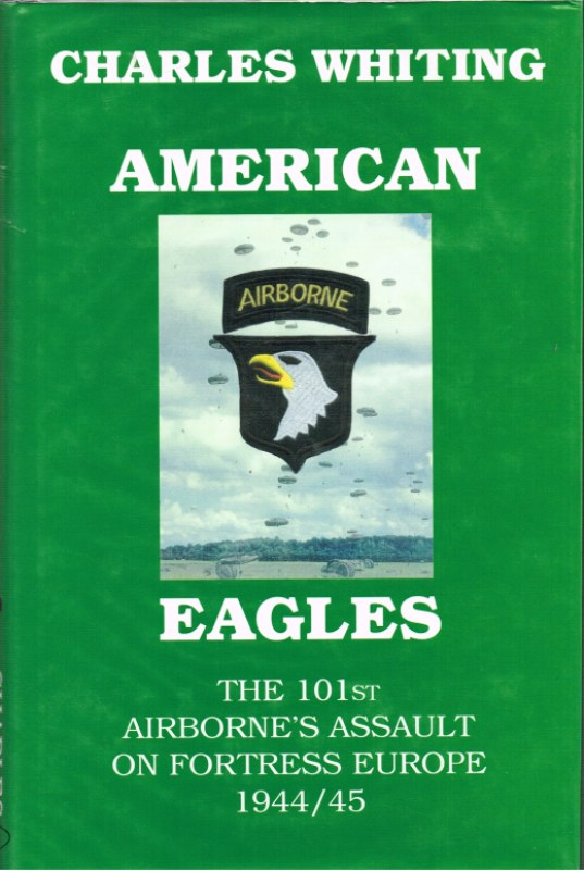 Image for AMERICAN EAGLES: THE 101ST AIRBORNE'S ASSAULT ON FORTRESS EUROPE 1944-45