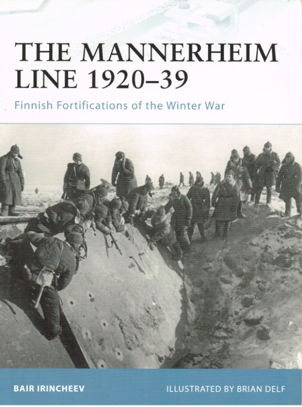 Image for THE MANNERHEIM LINE 1920-39: FINNISH FORTIFICATIONS OF THE WINTER WAR
