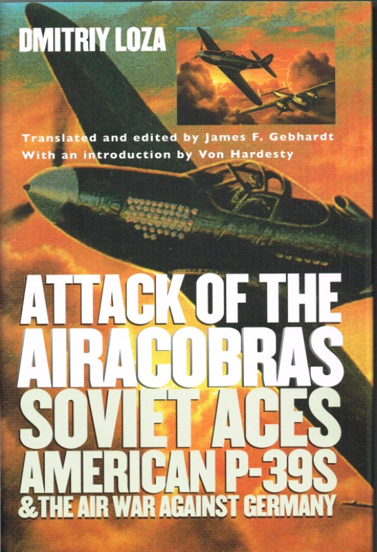 Image for ATTACK OF THE AIRCOBRAS: SOVIET ACES, AMERICAN P-39S, AND THE WAR AGAINST GERMANY
