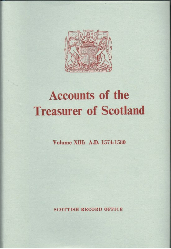 Image for ACCOUNTS OF THE TREASURER OF SCOTLAND VOL. XIII : 1574-1580