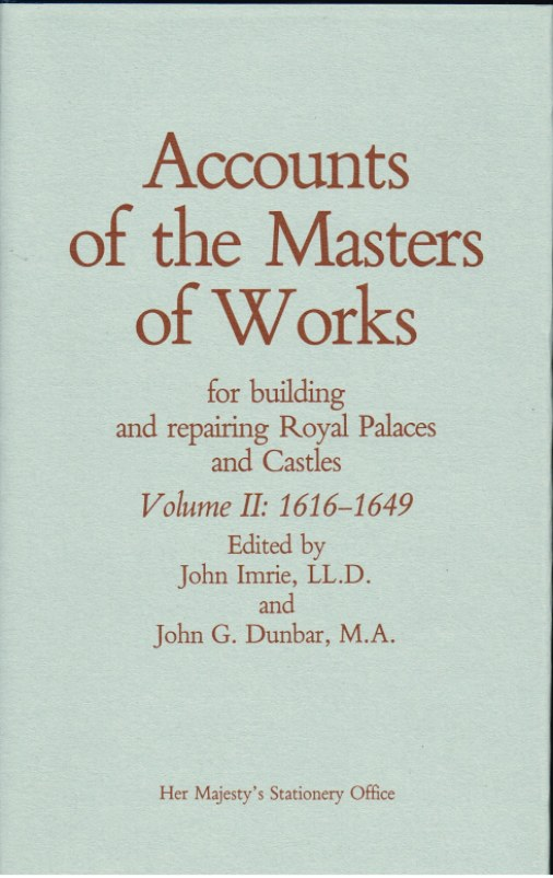 Image for ACCOUNTS OF THE MASTERS OF WORKS FOR BUILDING AND REPAIRING ROYAL PALACES AND CASTLES VOLUME II: 1616-1649