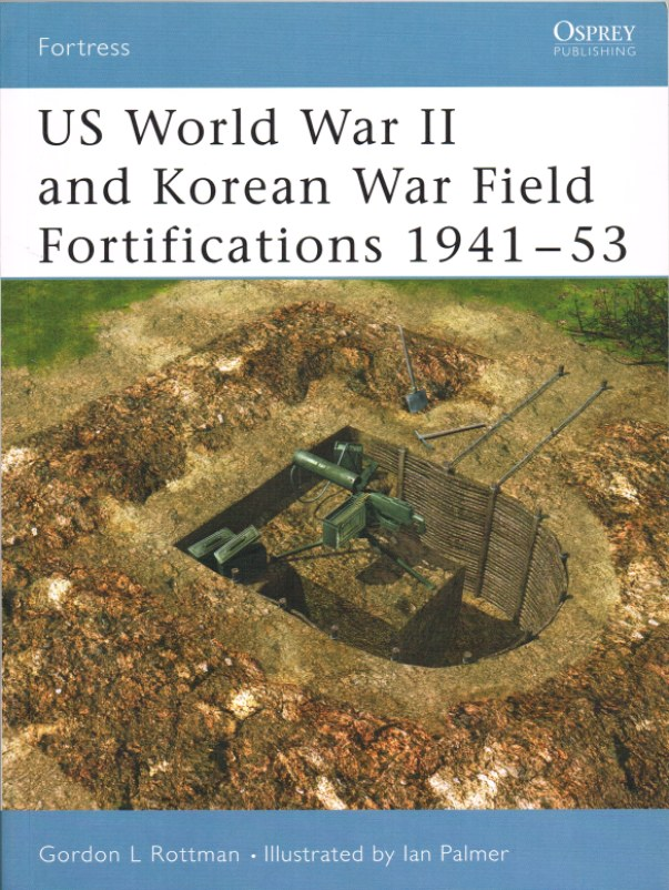 Image for US WORLD WAR II AND KOREAN WAR FIELD FORTIFICATIONS 1941-53