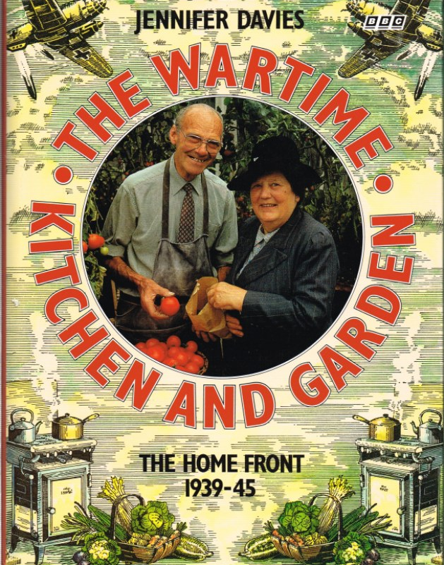 Image for THE WARTIME KITCHEN AND GARDEN: THE HOME FRONT 1940-45