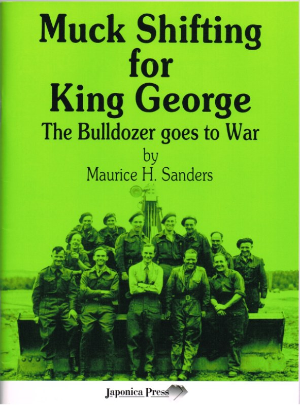 Image for MUCK SHIFTING FOR KING GEORGE : THE BULLDOZER GOES TO WAR