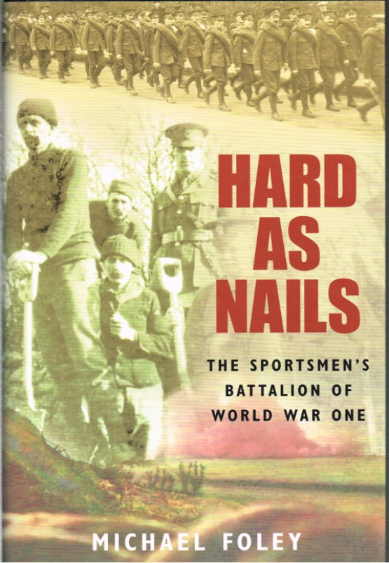 Image for HARD AS NAILS: THE SPORTSMEN'S BATTALION OF WORLD WAR ONE