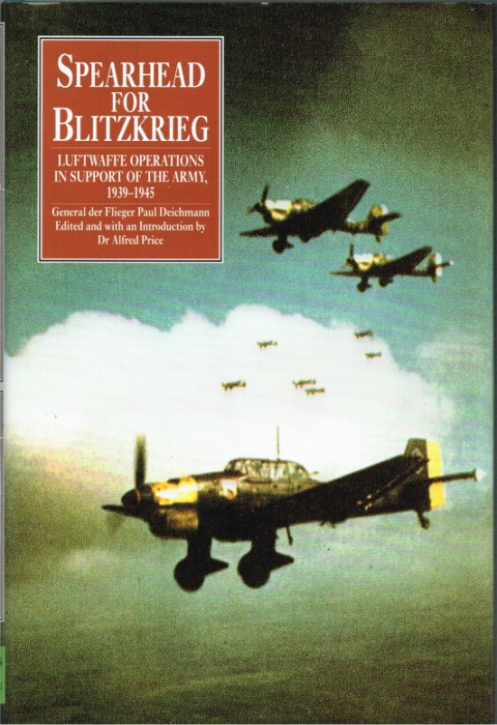 Image for SPEARHEAD FOR BLITZKRIEG: LUFTWAFFE OPERATIONS IN SUPPORT OF THE ARMY 1939-1945