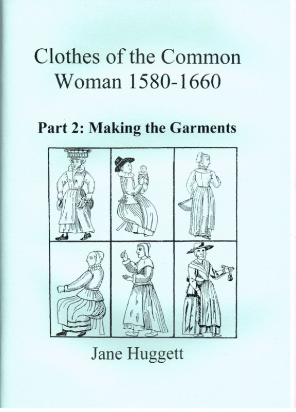 Image for CLOTHES OF THE COMMON WOMAN 1580-1660 : PART 2 MAKING THE GARMENTS