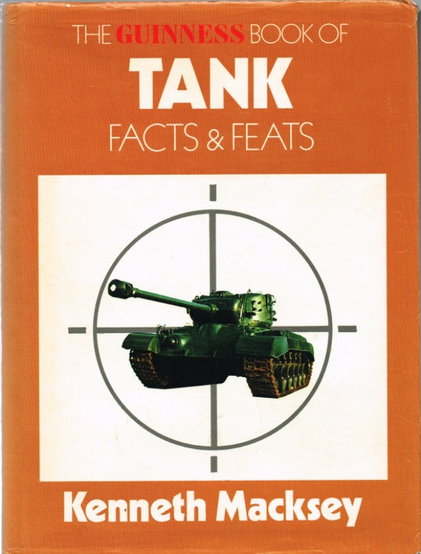 Image for THE GUINNESS BOOK OF TANK FACTS AND FEATS: A RECORD OF ARMOURED FIGHTING VEHICLE ACHIEVEMENT (SECOND EDITION)