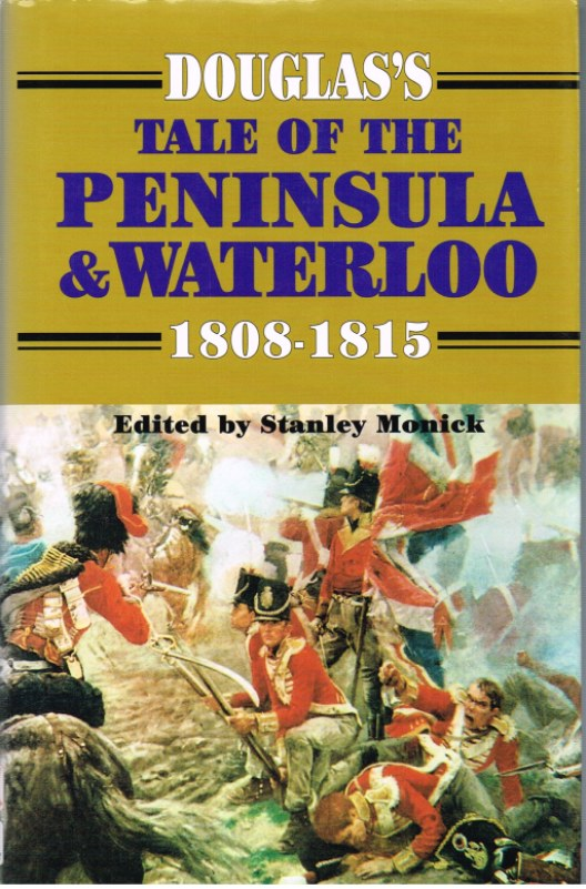 Image for DOUGLAS'S TALE OF THE PENINSULA AND WATERLOO 1808-1815