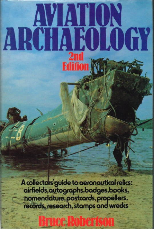 Image for AVIATION ARCHAEOLOGY: A COLLECTOR'S GUIDE TO AERONAUTICAL RELICS (2ND EDITION)
