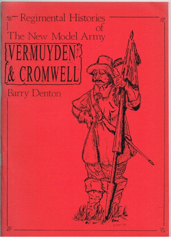 Image for REGIMENTAL HISTORIES OF THE NEW MODEL ARMY: THE REGIMENT OF VERMUYDEN AND CROMWELL