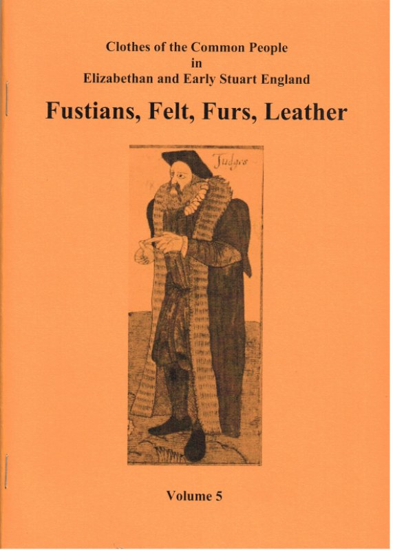Image for CLOTHES OF THE COMMON PEOPLE VOLUME 5: FUSTIANS, FELT, FURS, LEATHER