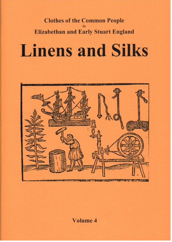 Image for CLOTHES OF THE COMMON PEOPLE VOLUME 4: LINENS AND SILKS AND OTHER NON-WOOLLEN TEXTILES