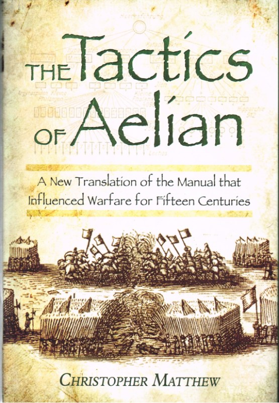 Image for TACTICS OF AELIAN OR ON THE MILITARY ARRANGEMENTS OF THE GREEKS
