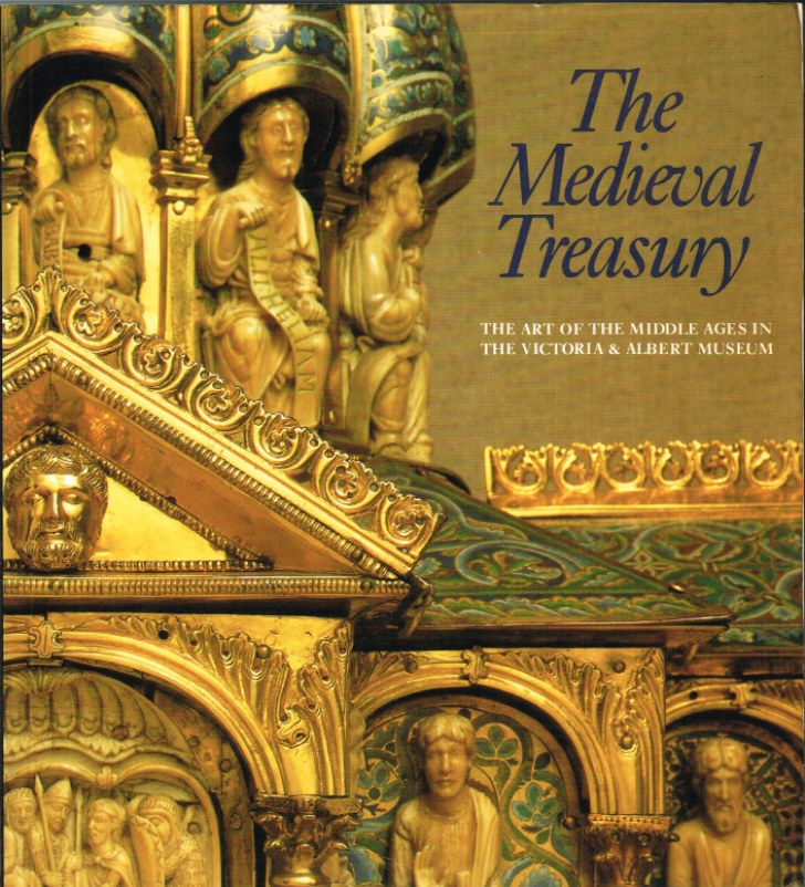 Image for THE MEDIEVAL TREASURY: THE ART OF THE MIDDLE AGES IN THE VICTORIA & AND ALBERT MUSEUM