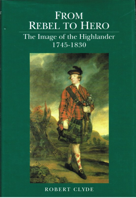 Image for FROM REBEL TO HERO: THE IMAGE OF THE HIGHLANDER 1745-1830