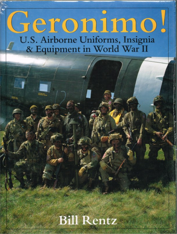 Image for GERONIMO! U.S AIRBORNE UNIFORMS, INSIGNIA & EQUIPMENT IN WORLD WAR II