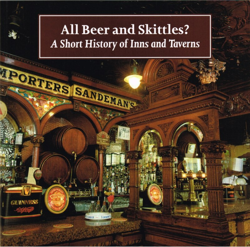 Image for ALL BEER AND SKITTLES? A SHORT HISTORY OF INNS AND TAVERNS