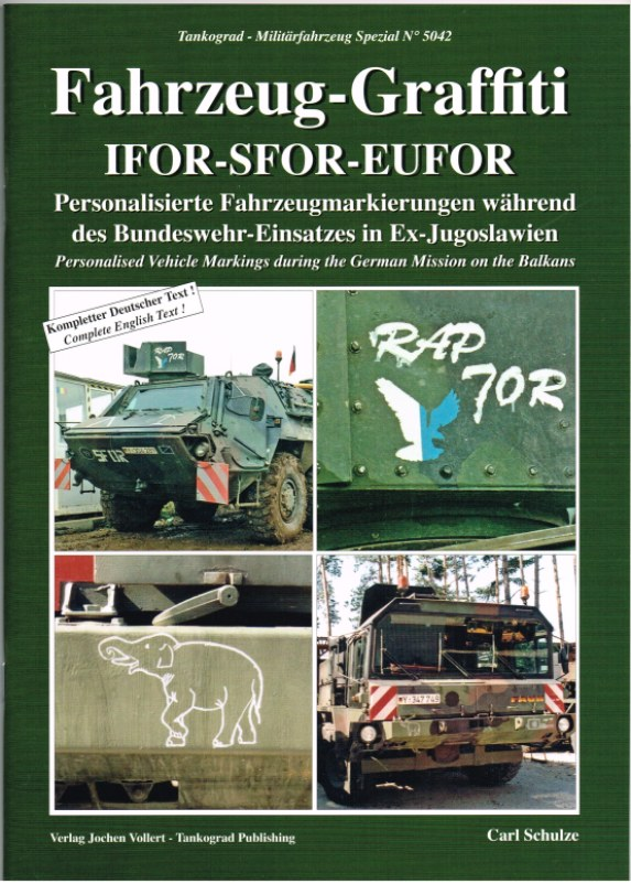 Image for FAHRZEUG-GRAFFITI IFOR-SFOR-EUFOR: PERSONALISED VEHICLE MARKINGS DURING THE GERMAN MISSION ON THE BALKANS