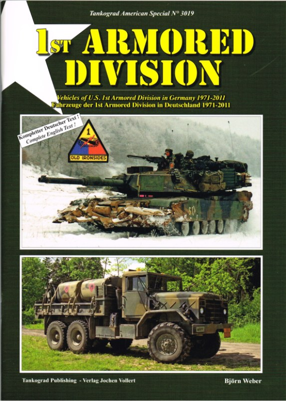 Image for 1ST ARMORED DIVISION : VEHICLES OF US 1ST ARMORED DIVISION IN GERMANY 1971-2011