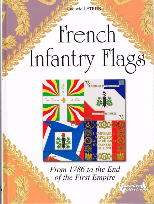 Image for FRENCH INFANTRY FLAGS FROM 1786 TO THE END OF THE FIRST EMPIRE