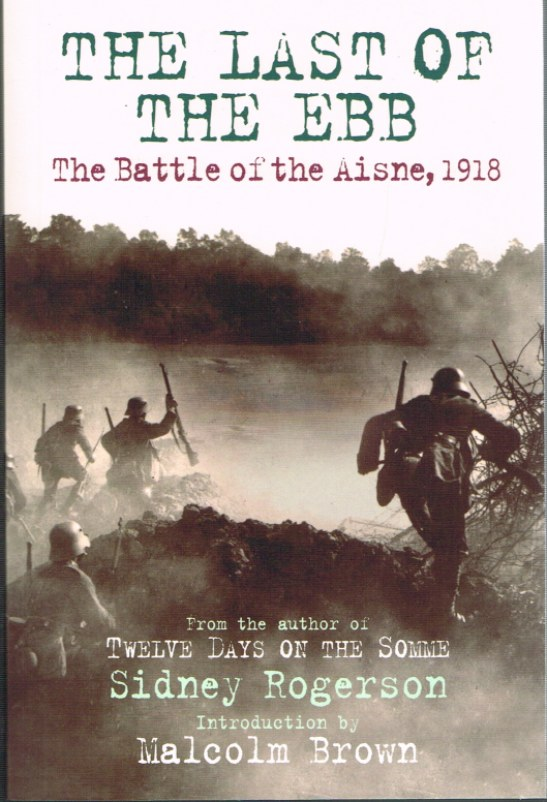 Image for THE LAST OF THE EBB: THE BATTLE OF THE AISNE, 1918
