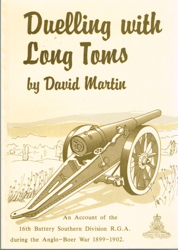 Image for DUELLING WITH LONG TOMS: AN ACCOUNT OF THE 16TH BATTERY SOUTHERN DIVISION R.G.A. DURING THE ANGLO-BOER WAR 1899-1902
