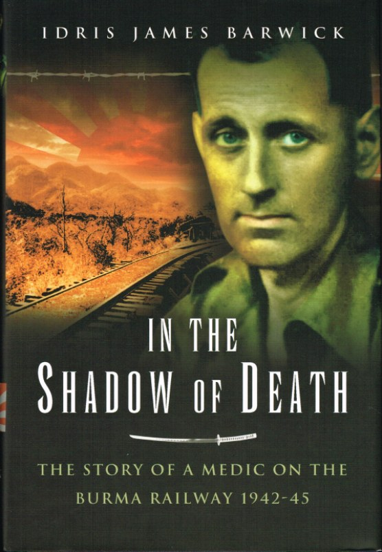Image for IN THE SHADOW OF DEATH: THE STORY OF A MEDIC ON THE BURMA RAILWAY 1942-45