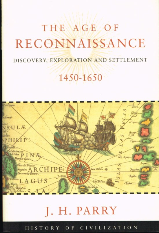 Image for THE AGE OF RECONNAISSANCE: DISCOVERY, EXPLORATION AND SETTLEMENT 1450-1650