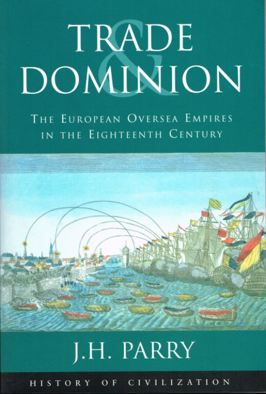 Image for TRADE AND DOMINION: THE EUROPEAN OVERSEA EMPIRES IN THE EIGHTEENTH CENTURY