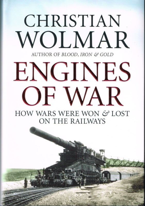Image for ENGINES OF WAR: HOW WARS WERE WON AND LOST ON THE RAILWAYS