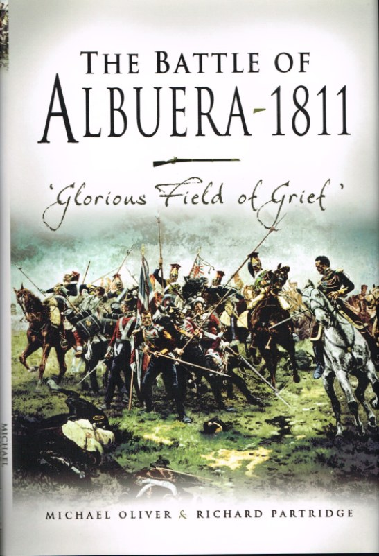 Image for THE BATTLE OF ALBUERA 1811 : GLORIOUS FIELD OF GRIEF