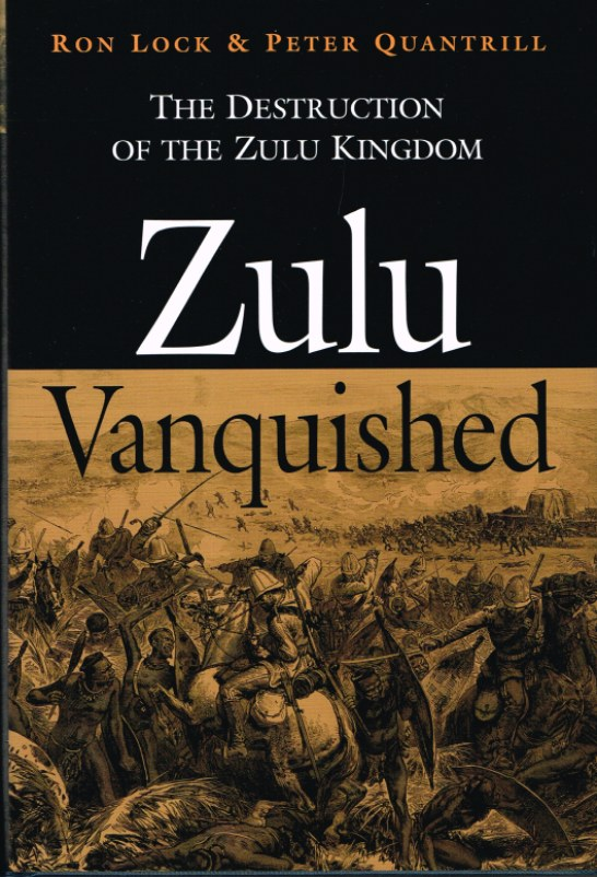 Image for ZULU VANQUISHED : THE DESTRUCTION OF THE ZULU KINGDOM
