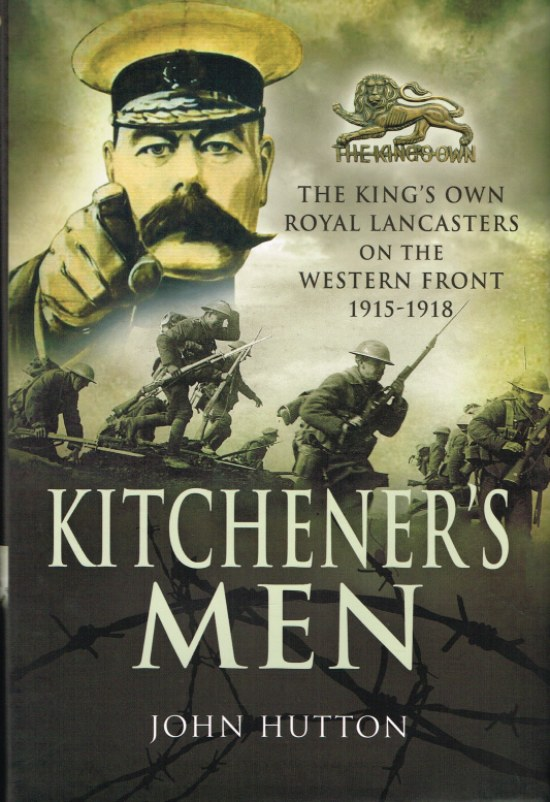 Image for KITCHENER'S MEN : THE KING'S OWN ROYAL LANCASTERS ON THE WESTERN FRONT 1915-1918