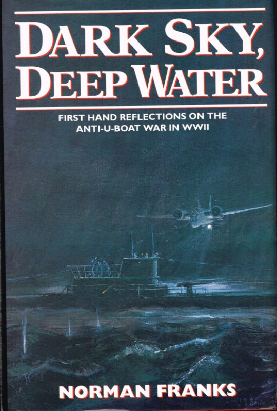 Image for DARK SKY, DEEP WATER: FIRST HAND REFLECTIONS ON THE ANTI-U-BOAT WAR IN WWII