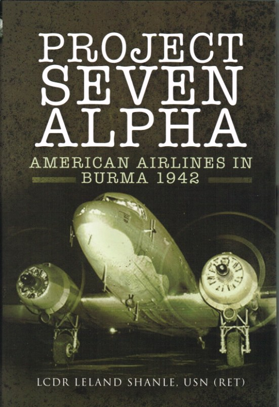 Image for PROJECT SEVEN ALPHA: AMERICAN AIRLINES IN BURMA 1942