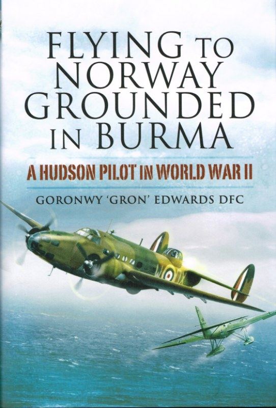 Image for FLYING TO NORWAY GROUNDED IN BURMA: A HUDSON PILOT IN WORLD WAR II