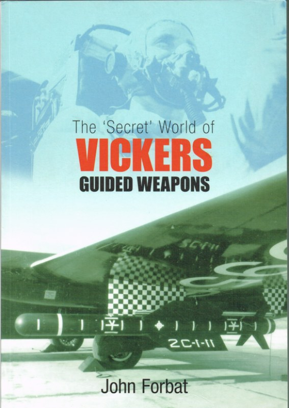 Image for THE 'SECRET' WORLD OF VICKERS GUIDED WEAPONS