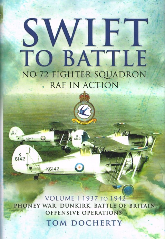 Image for SWIFT TO BATTLE: NO.72 SQUADRON RAF IN ACTION VOLUME 1: 1937 TO 1942
