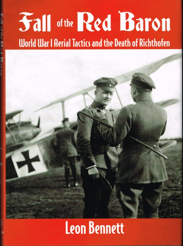 Image for FALL OF THE RED BARON : WORLD WAR I AERIAL TACTICS AND THE DEATH OF RICHTHOFEN
