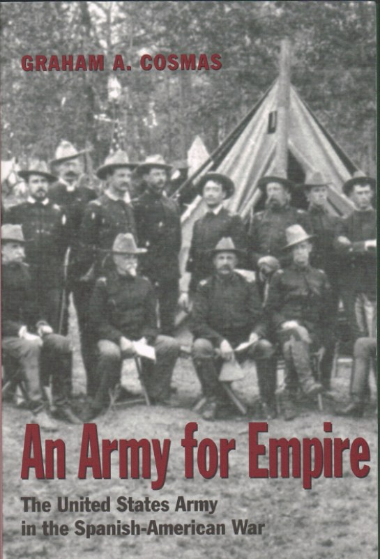Image for AN ARMY FOR EMPIRE: THE UNITED STATES ARMY IN THE SPANISH-AMERICAN WAR