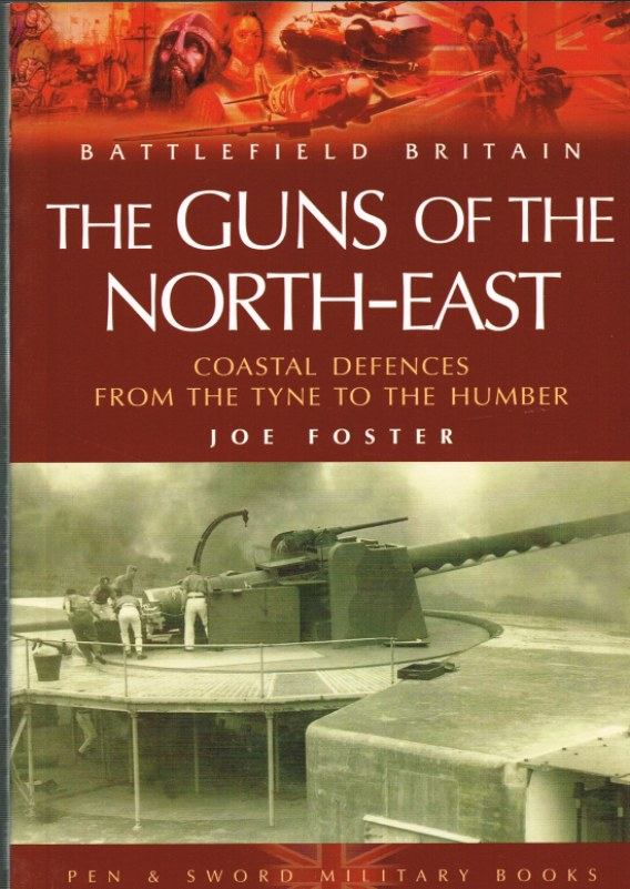 Image for THE GUNS OF THE NORTH-EAST : COASTAL DEFENCES FROM THE TYNE TO THE HUMBER