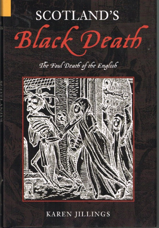 Image for SCOTLAND'S BLACK DEATH : THE FOUL DEATH OF THE ENGLISH