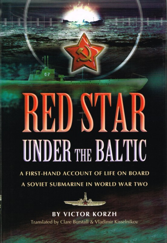 Image for RED STAR UNDER THE BALTIC: A FIRST-HAND ACCOUNT OF LIFE ON BOARD A SOVIET SUBMARINE IN WORLD WAR TWO