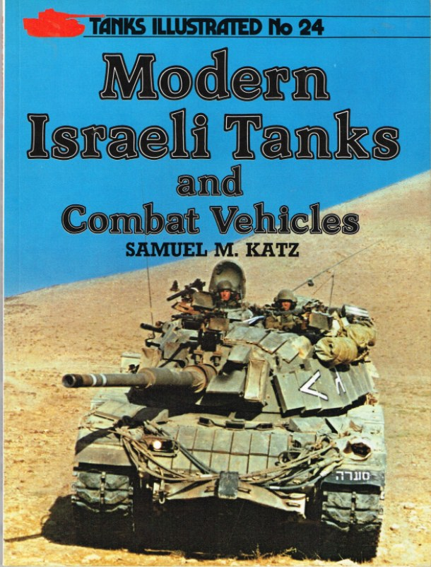 Image for TANKS ILLUSTRATED NO.24 - MODERN ISRAELI TANKS AND COMBAT VEHICLES