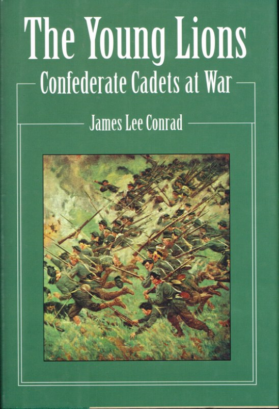 Image for THE YOUNG LIONS : CONFEDERATE CADETS AT WAR