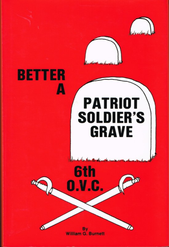 Image for BETTER A PATRIOT SOLDIER'S GRAVE : THE HISTORY OF THE SIXTH OHIO VOLUNTEER CAVALRY