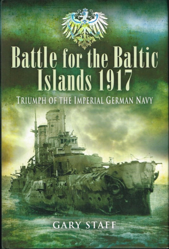 Image for BATTLE FOR THE BALTIC ISLANDS 1917: TRIUMPH OF THE IMPERIAL GERMAN NAVY